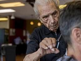 108岁世界最老理发师去世!结束96年理发生涯